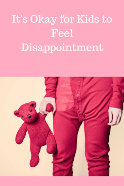 It's Okay for Kids to Feel Disappointment